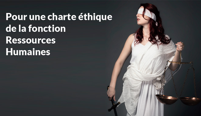 Dossier charte éthique RH, encore un machin ?