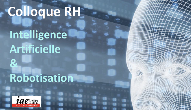Le 10ème colloque RH du M2 GRH dans les multinationales de l'aie Gustave Eiffel a réuni les professionnels RH autour de l'impact de l'IA et de la robotisation sur la fonction RH