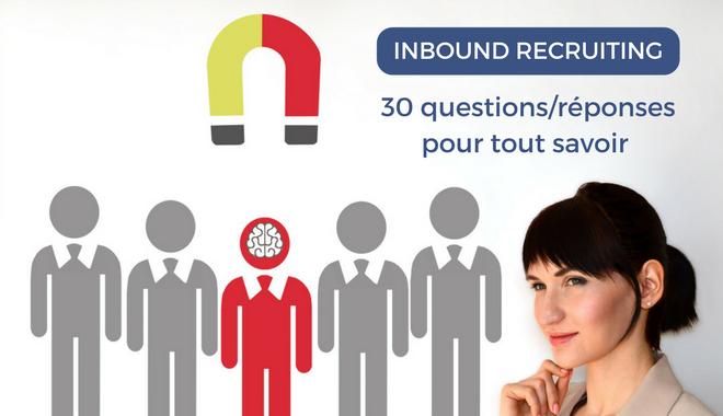 Inbound recruiting : 30 questions/réponses pour tout savoir