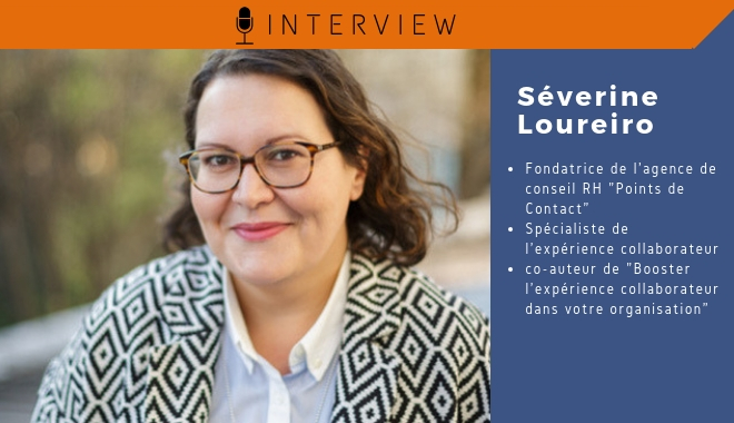 Séverine Loureiro sur l'expérience collaborateur