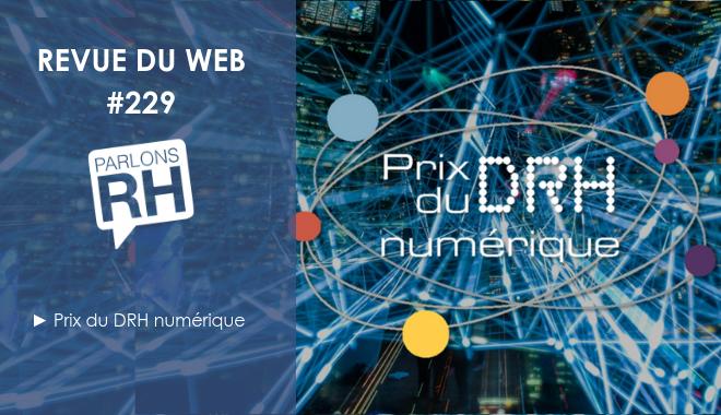 Revue du web #229 : prix du DRH numérique 2018