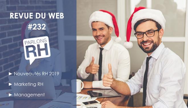 Revue du web 232 - nouveautés RH 2019, marketing RH, management