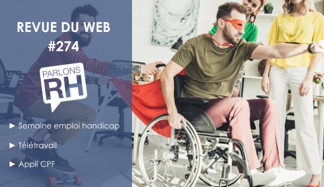 Revue du web 274 : semaine emploi handicap, télétravail et appli CPF