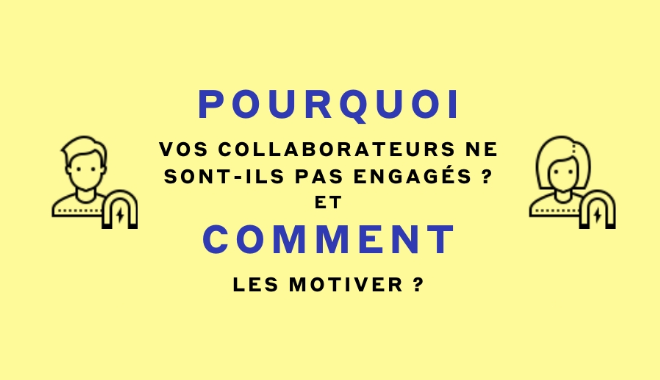Management : comment avoir des collaborateurs motivés ?