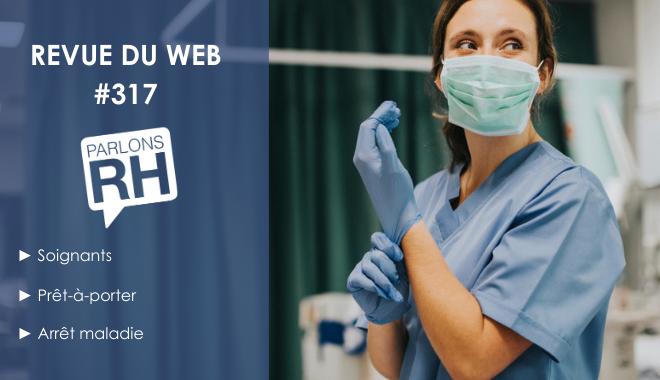 Revue du web #317 : soignants, prêt-à-porter et arrêt maladie