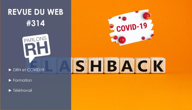 Revue du web #314 : DRH et COVID19, formation, télétravail