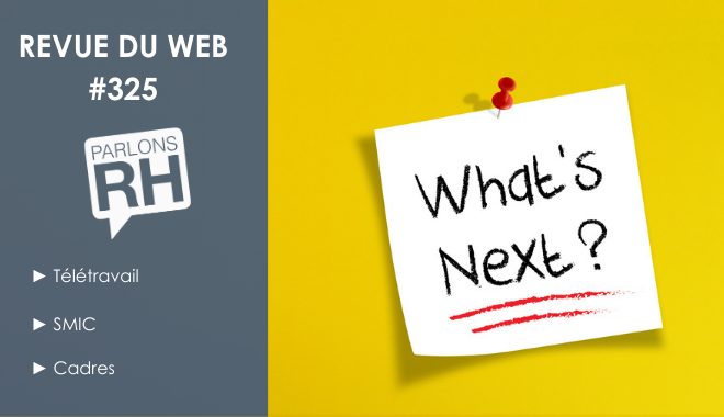 Revue du web #325 télétravail, SMIC et emploi des cadres