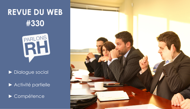 Revue du Web 330, Dialogue social, activité partielle et compétence
