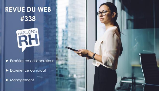 Revue du web #338 : expérience collaborateur, expérience candidat et management