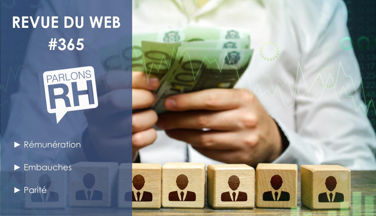 Revue du web #365 : rémunération, embauches et parité