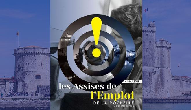 Les Assises de l'Emploi de La Rochelle ont lieu le 4 mai 2018