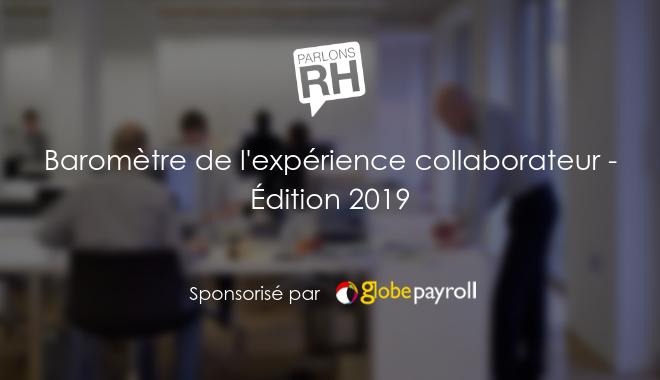 GlobePayroll sponsor exclusif du baromètre Expérience Collaborateur 2019 de Parlons RH