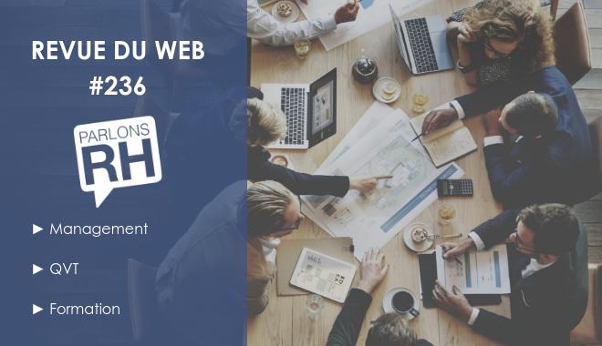 La revue du web n°236 de Parlons RH consacrée à la QVT au management et à la formation