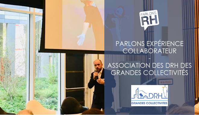 Association des DRH des grandes collectivités Parlons RH expérience collaborateur