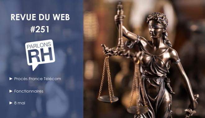 Revue du web 251 procès France Télécom, réforme de la transformation de la fonction publique et 8 mai
