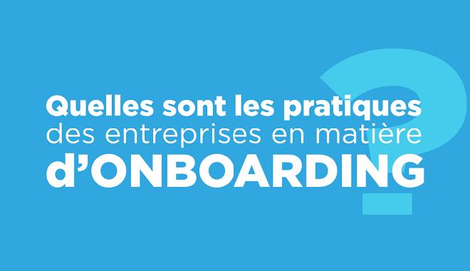 Onboarding : quelles sont les pratiques des entreprises et les axes d'amélioration ?