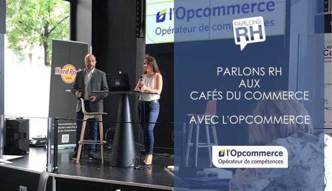 Parlons RH Cafés du Commerce Forco Opcommerce