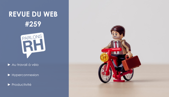 Revue du web 259 : aller au travail à vélo, hyperconnectivité, productivité