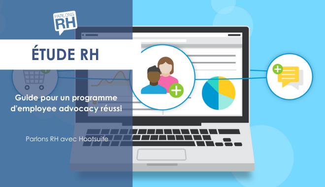 Employee advocacy : le guide pour aider les DRH à se lancer !