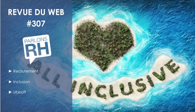 Revue du web #307 recrutement, inclusion et Ubisoft