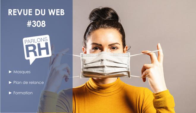 Revue du web 308 masques plan de relance et formation