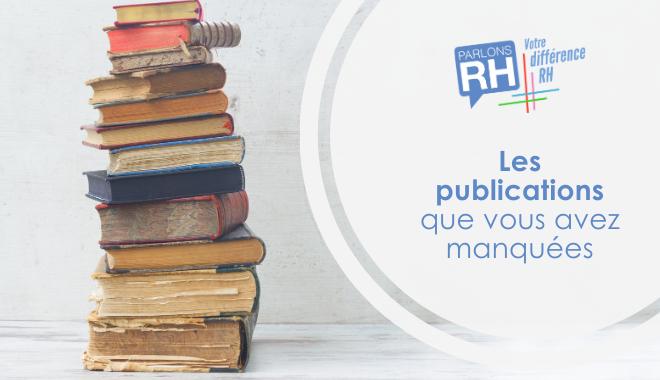Les publications Parlons RH que vous avez manquées