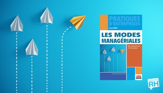 Parlons RH - Les modes managériales du conformisme à l'innovation