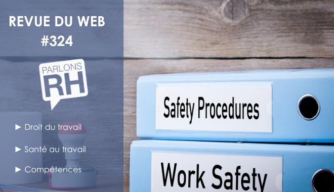 Revue du web #324 : droit du travail, santé au travail, compétences