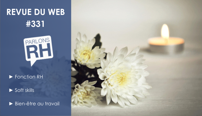 Revue du web #331 : fonction RH, soft skills et bien-être au travail