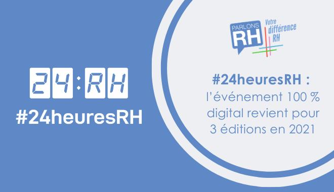 #24heuresRH l'événement 100 % digital revient pour 3 éditions en 2021 Parlons RH