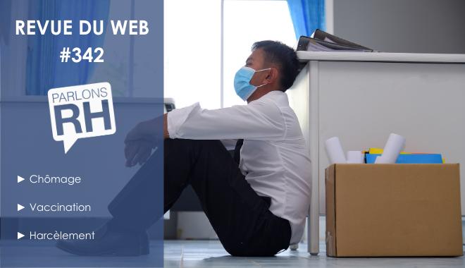 Revue du web #342 : chômage, vaccination et harcèlement