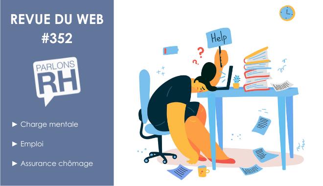 Revue du web #352 charge mentale, emploi et assurance chômage