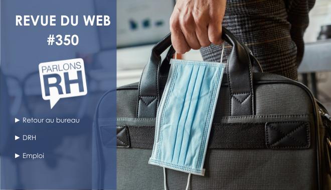 Revue du web #350 : retour au bureau, DRH et emploi